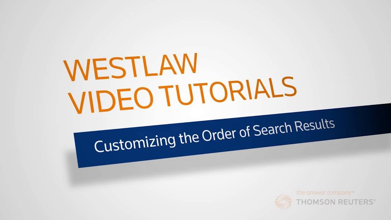 Customizing the Order of Search Results on Westlaw