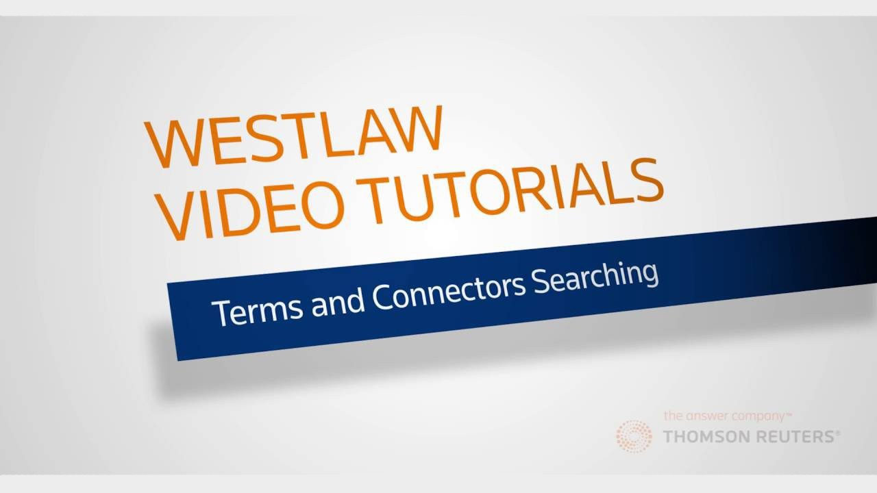 Westlaw Terms & Connectors