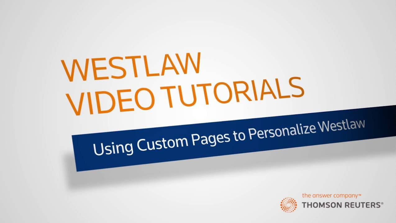 Using Custom Pages to Personalize Westlaw