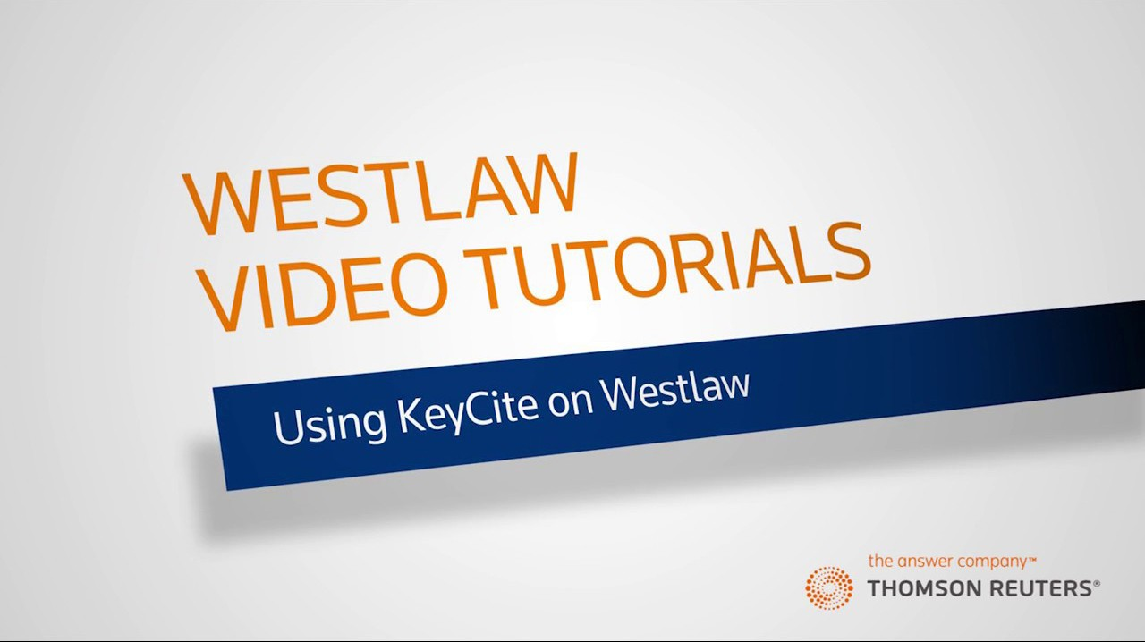Thomson Reuters Westlaw : Using KeyCite on Westlaw